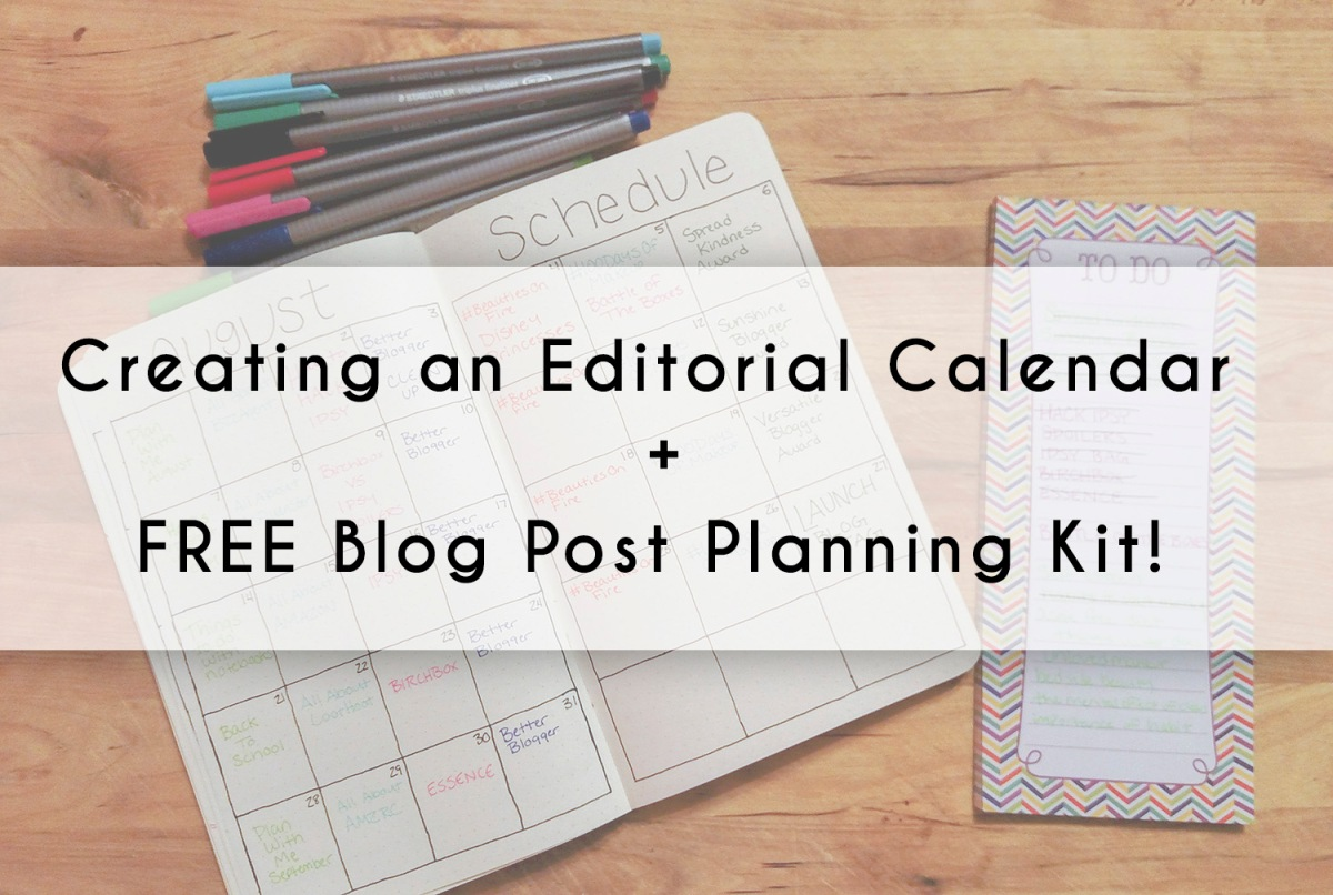 Creating An Editorial Calendar + Free Blog Post Planning Kit
