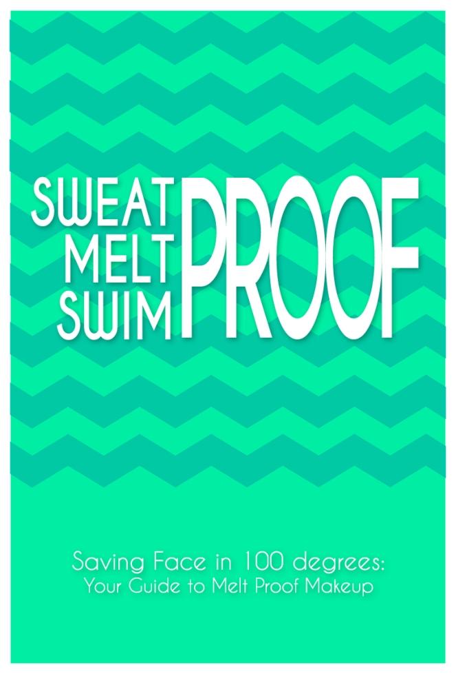 Sweat Proof Melt Proof Swim Proof Makeup