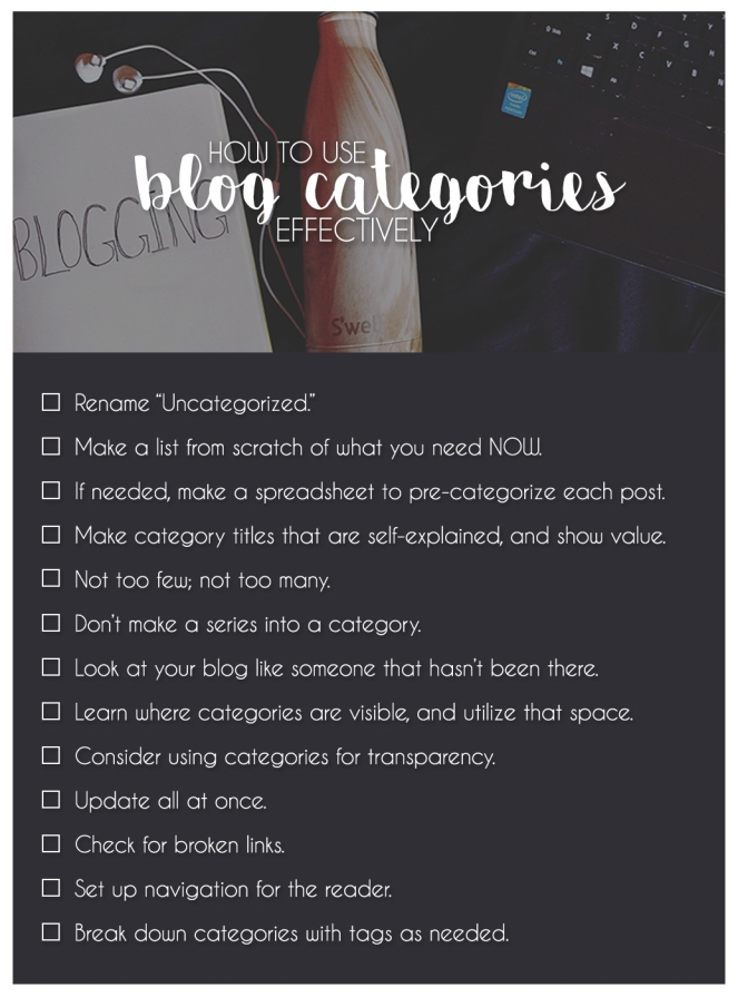 How To Use Blog Categories Effectively - a comprehensive checklist of tips and steps to organizing and reorganizing your blog into useful categories