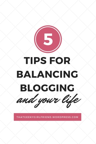 5 Tips for Balancing Blogging and the Rest of Your Life: How to keep blogging when work, school, and other issues pop up.