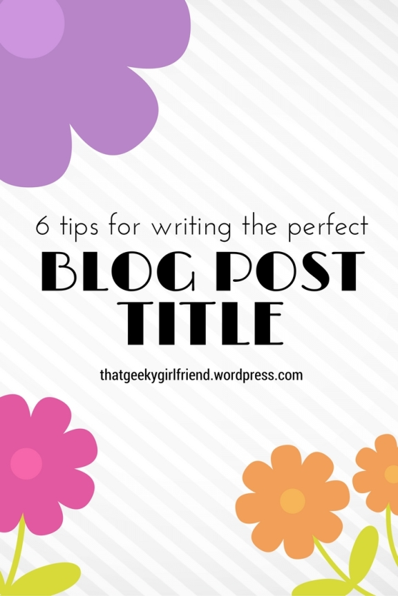 6 Tips For Writing The Perfect Blog Post Title - Increase your readership, views, and search standings with these 6 easy blog header tips.
