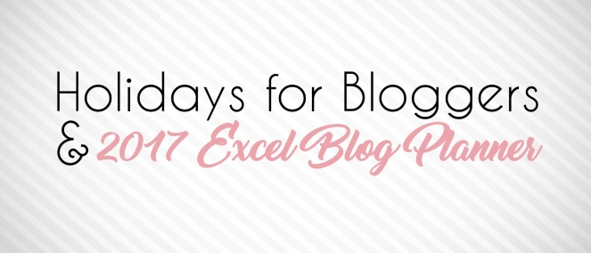 holidays-for-bloggers-and-free-excel-blog-planner